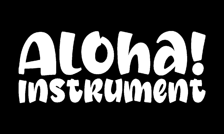 Aloha! instrument